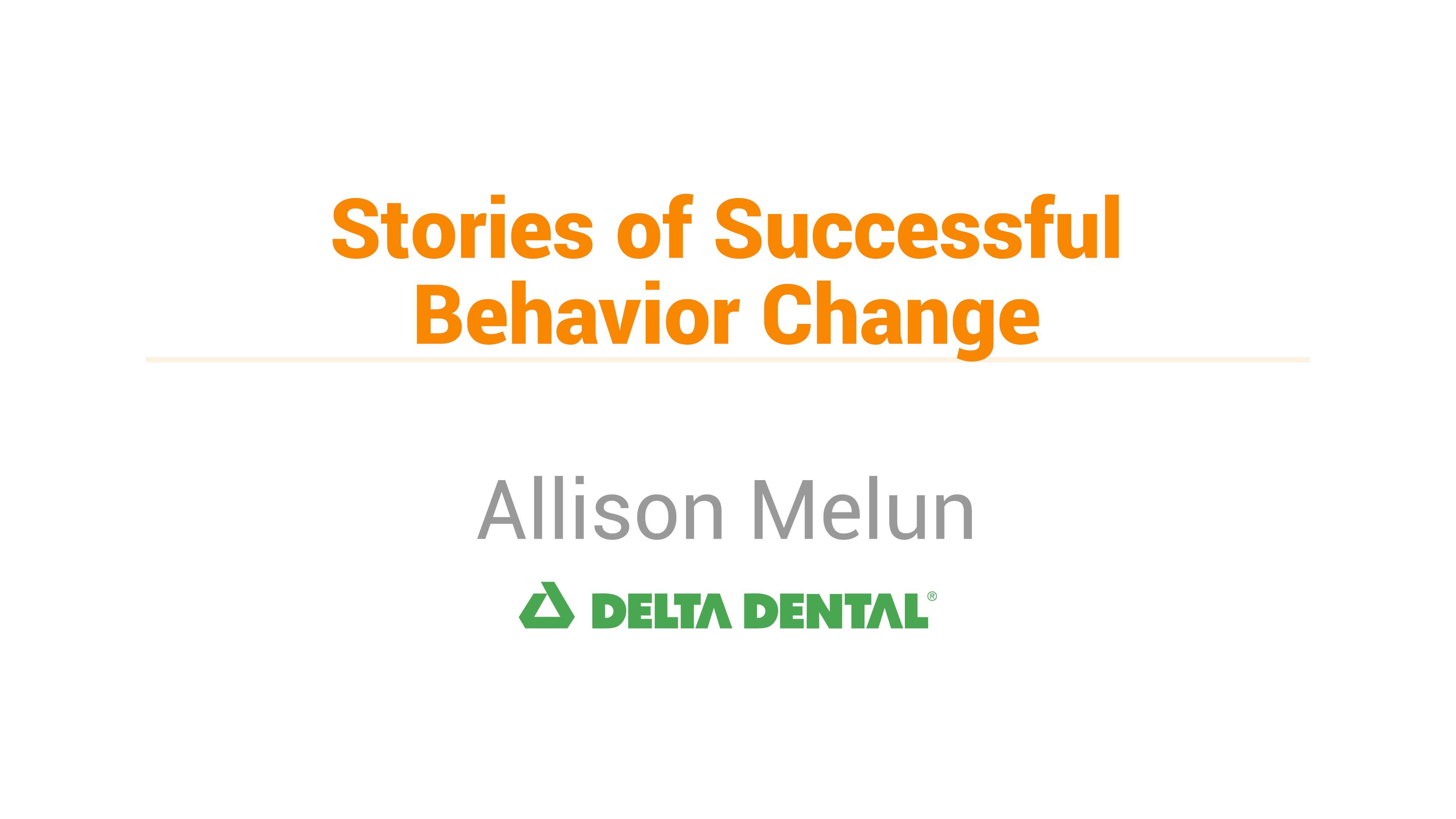 Stories of Successful Behavior Change: Allison Melun, Delta Dental
